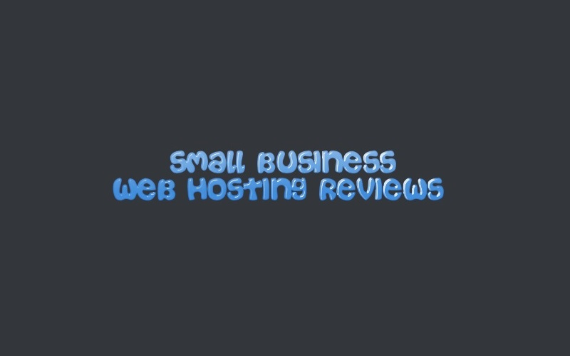 Small Business Web Hosting Reviews